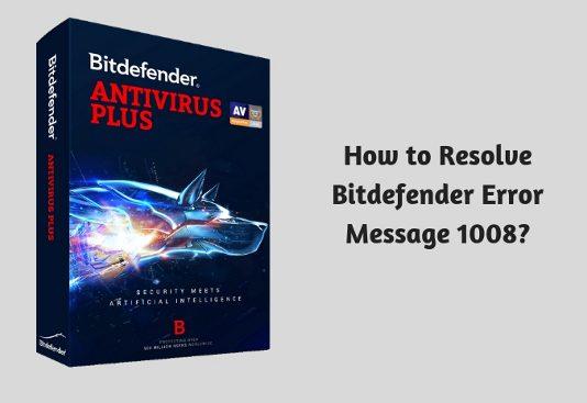 How to Resolve Bitdefender Error Message 1008