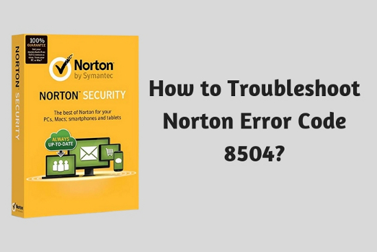 How to Troubleshoot Norton<sup>™</sup> Error Code 8504