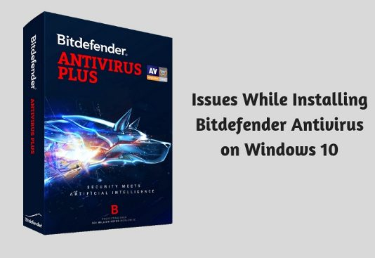 Issues While Installing Bitdefender Antivirus on Windows 10