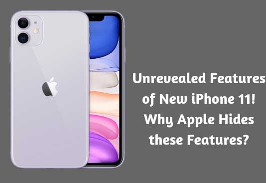 Unrevealed Features of New iPhone 11- Why Apple Hides these Features