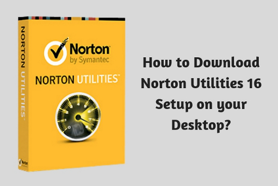 How to Download Norton<sup>™</sup> Utilities 16 Setup on your Desktop