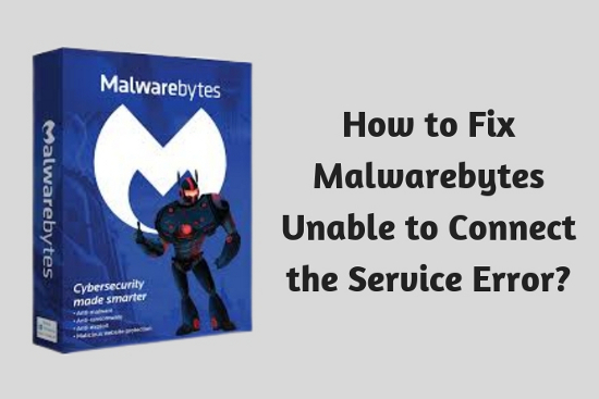 How to Fix Malwarebytes Unable to Connect the Service Error