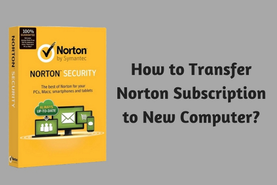 How to Transfer Norton<sup>™</sup> Subscription to New Computer